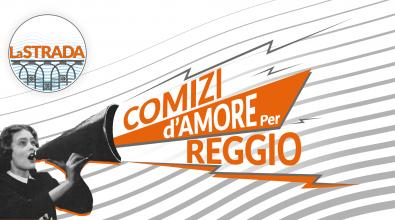 Comizi d'amore per Reggio, il tour de La Strada fa tappa a Vito Superiore